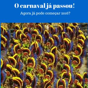 O carnaval já passou!