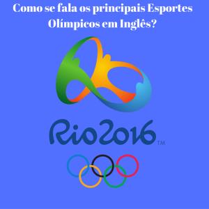 Como se fala os principais Esportes Olímpicos em Inglês-