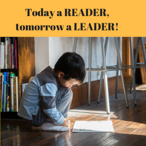 Today a READER,tomorrow a LEADER!