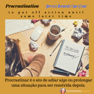 procrastination-%2fpr%c9%99%ca%8a%cb%8ckraest%c9%aa%cb%88ne%c9%aa%ca%83%c9%99n%2f